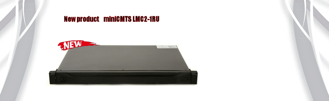 New product - miniCMTS LMC2-1RU