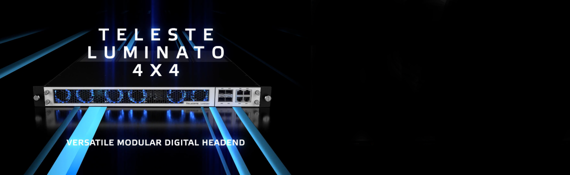 Teleste Luminato 4X4 - the new generation of versatile digital headend